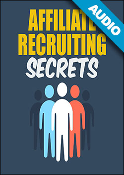 Affiliate Recruiting Secrets