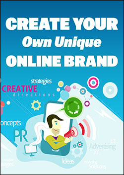 Create Your Own Unique Online Brand (Report)