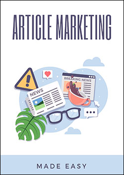 Article Marketing Made Easy (Report)