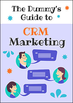 The Dummy's Guide To CRM Marketing