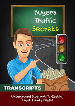 Buyers' Traffic Secrets (Transcripts)