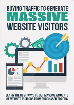 Buying Traffic to Generate Massive Website Visitors (Report)